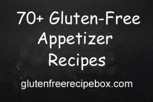 70+ gluten free appetizer recipes