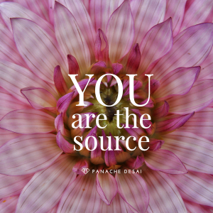 YOU are the source